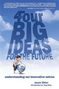 4Four Big Ideas for the Future: Understanding Our Innovative Selves
