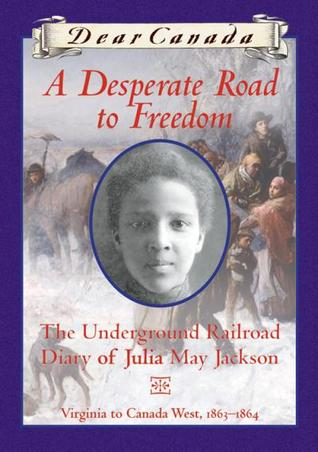 Desperate Road to Freedom, A: The Underground Railroad Diary of Julia May Jackson