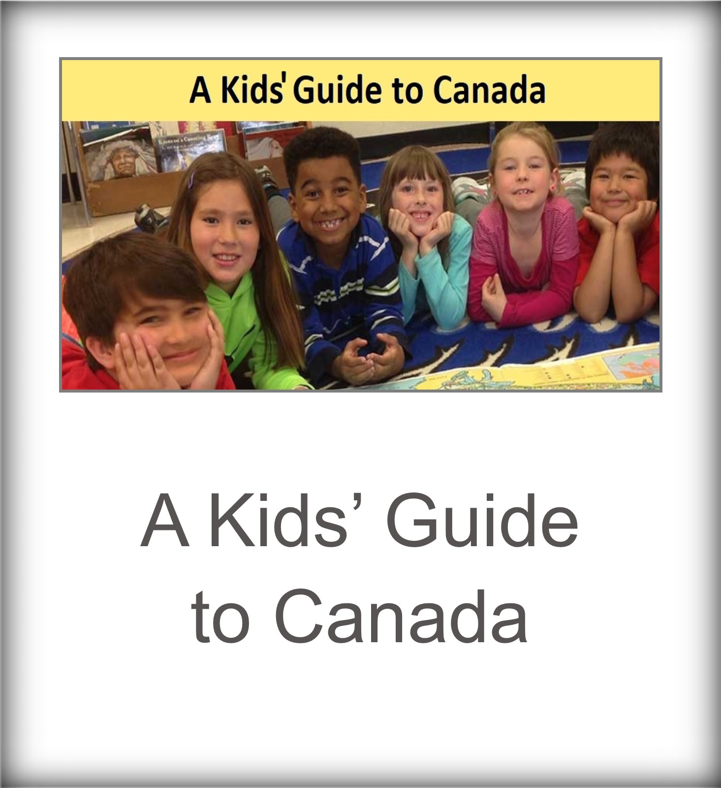 Kids' Guide to Canada, A