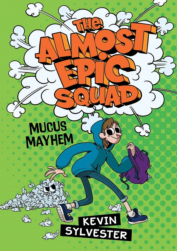 Almost Epic Squad, The: Mucus Mayhem