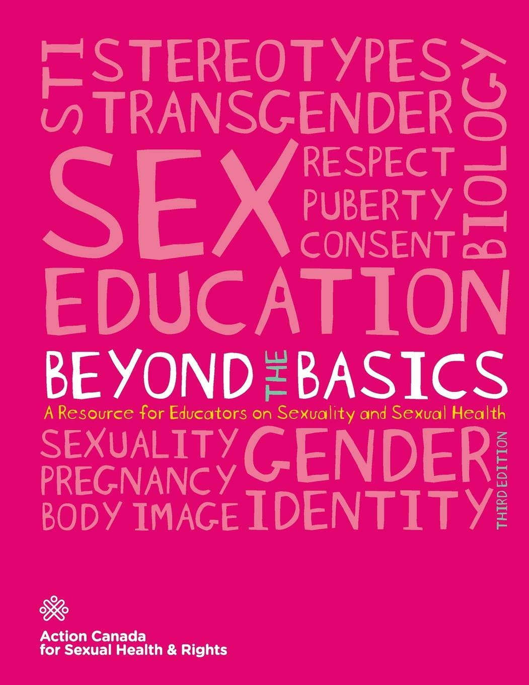 Beyond the Basics: A Resource Guide for Educators on Sexuality and Sexual Health