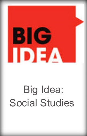 Big Idea: Social Studies