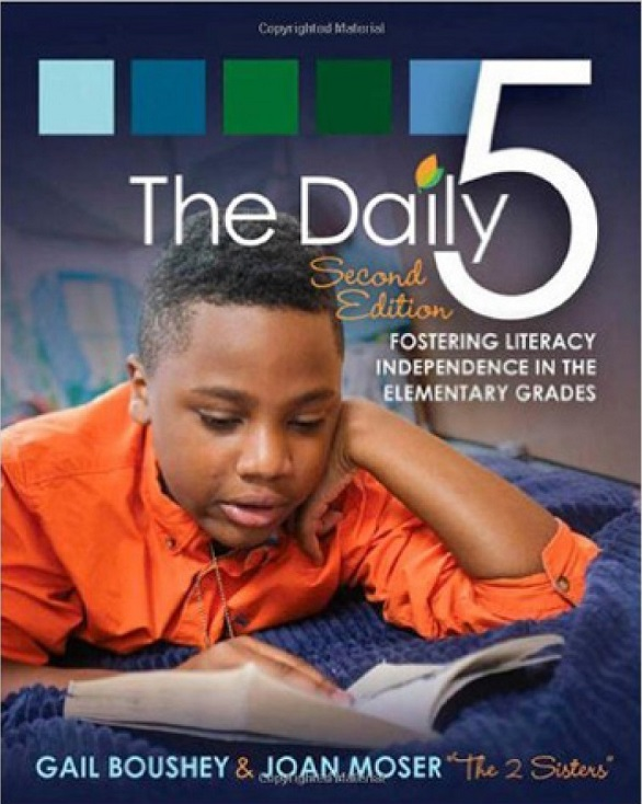 Daily Five, The: Fostering Literacy in the Elementary Grades: 2nd Ed.