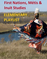First Nations, Métis and Inuit Studies: Elementary Playlist