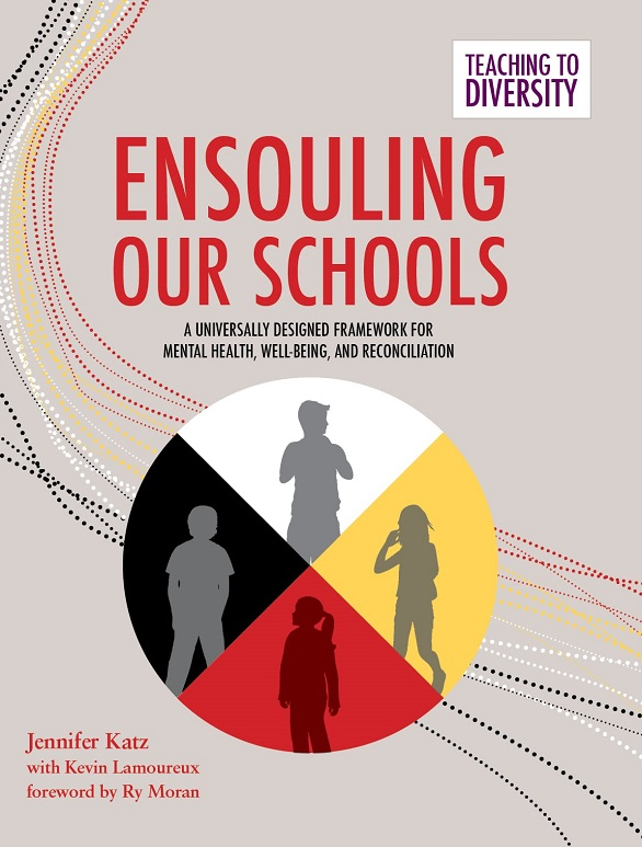 Ensouling our Schools, A Universally Designed Framework for Mental Health, Well-Being, and Reconciliation