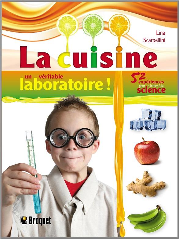 La cuisine un véritable laboratoire!