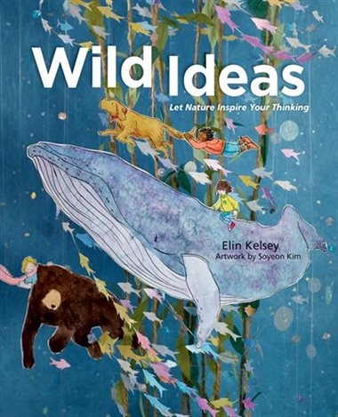 Wild Ideas: Let Nature Inspire You