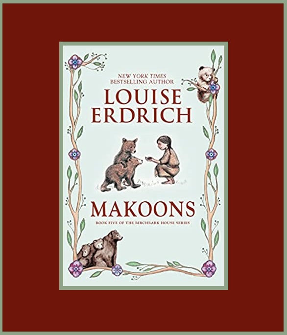 Makoons, The: Birchbark House Series Book 5