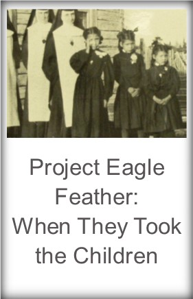 Project Eagle Feather: When They Took the Children
