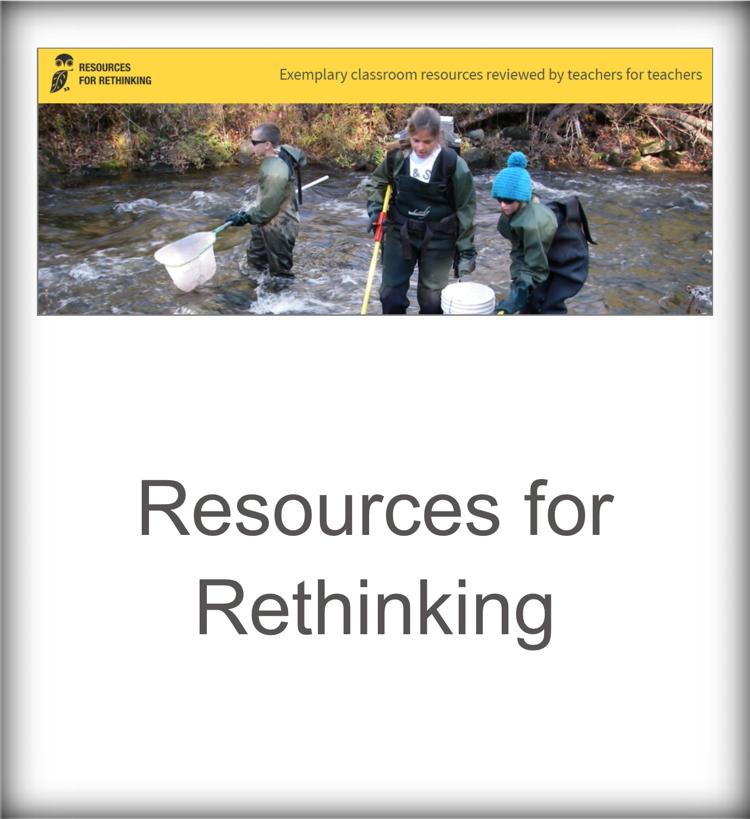 Resources for Rethinking: Exemplary classroom resources reviewed by teachers for teachers