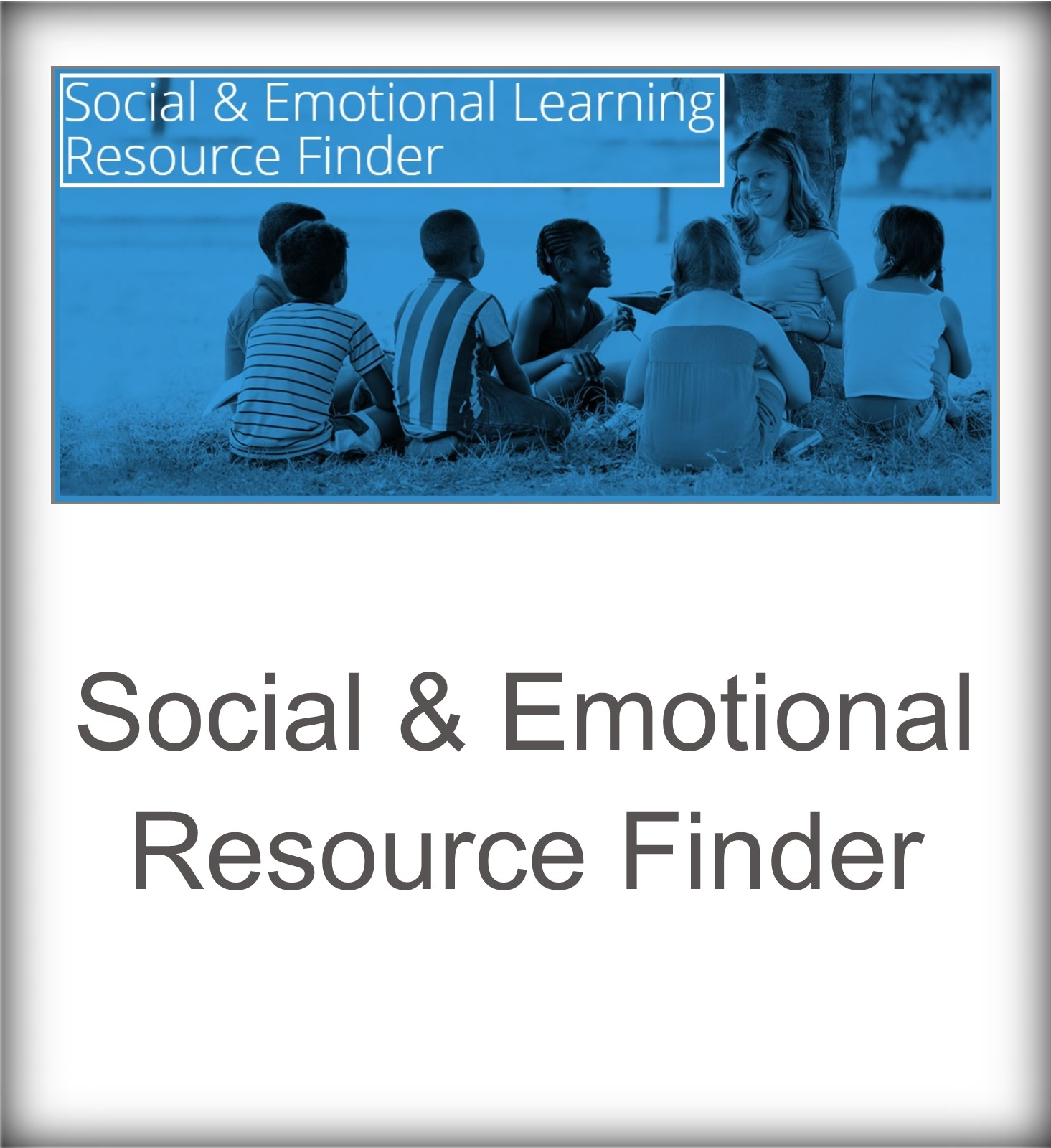 Social & Emotional Learning Resource Finder