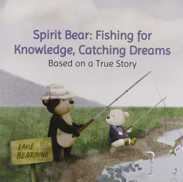 Spirit Bear: Fishing for Knowledge, Catching Dreams