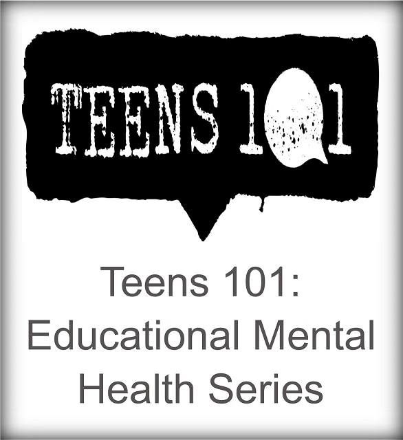 Teens 101: Educational Mental Health Series