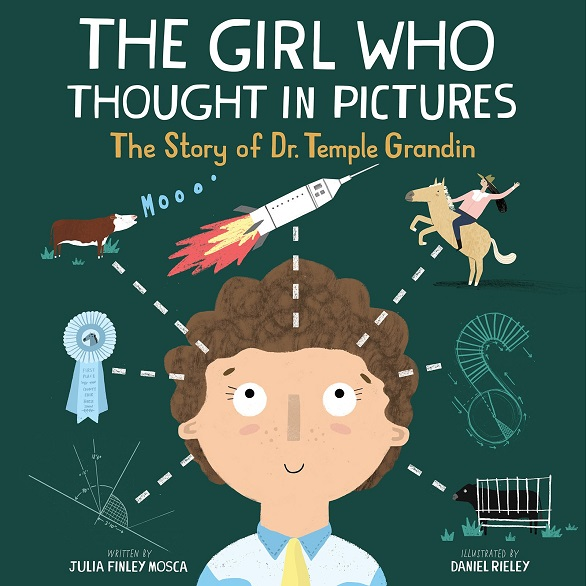 Girl Who Thought in Pictures, The: The Story of Dr. Temple Grandin
