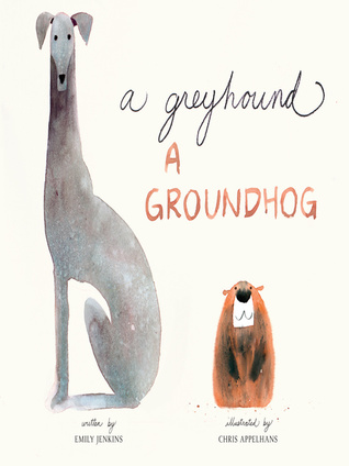 Greyhound, a Groundhog, A