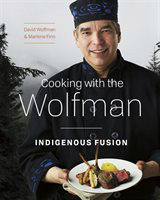 Cooking with the Wolfman: Indigenous Fusion