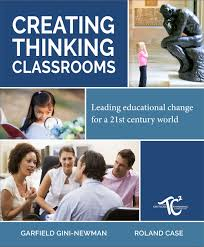 Creating Thinking Classrooms: Leading Educational Change for a 21st Century World