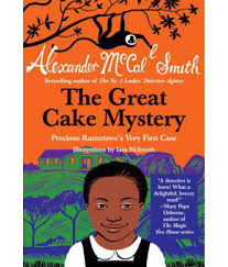 Great Cake Mystery, The: Precious Ramotswe's Very First Case