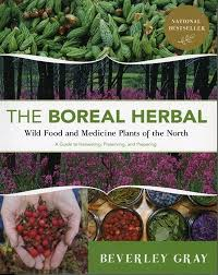 Boreal Herbal, The: Wild Food and Medicine Plants of the North