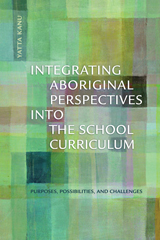 Integrating Aboriginal Perspectives into the School Curriculum: Purposes, Possibilities, and Challenges