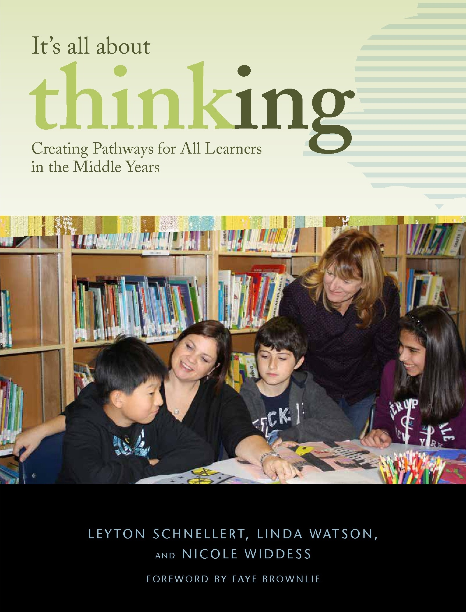 It's All About Thinking: Creating Pathways for All Learners in the Middle Years