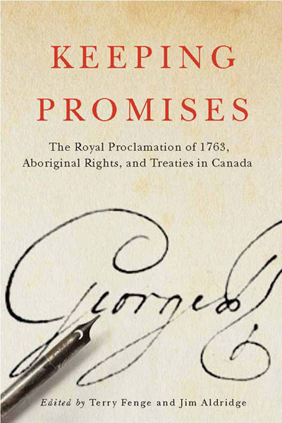 Keeping Promises and the Royal Proclamation of 1763 Aboriginal Rights and Treaties in Canada