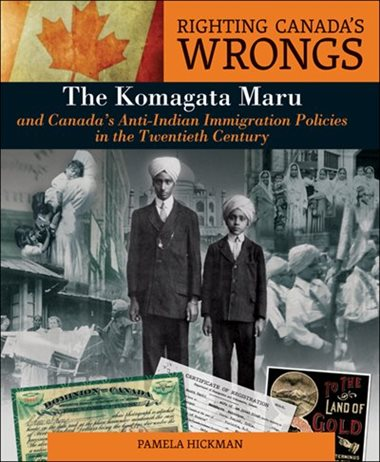 Righting Canada's Wrongs: The Komagata Maru and Canada's Anti-Indian Immigration Policies in the Twentieth Century