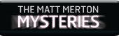 Matt Merton Mysteries, The