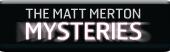Matt Merton Mysteries, The