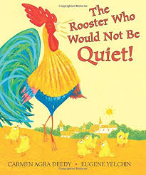 Rooster Who Would Not Be Quiet! The