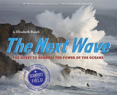 Next Wave, The: The Quest to Harness the Power of the Oceans