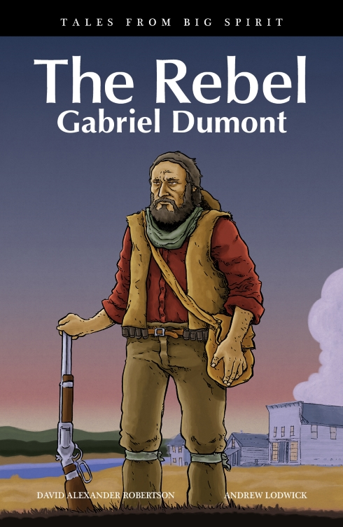 Rebel, The: Gabriel Dumont