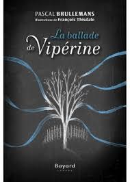 Ballade de Vipérine, La